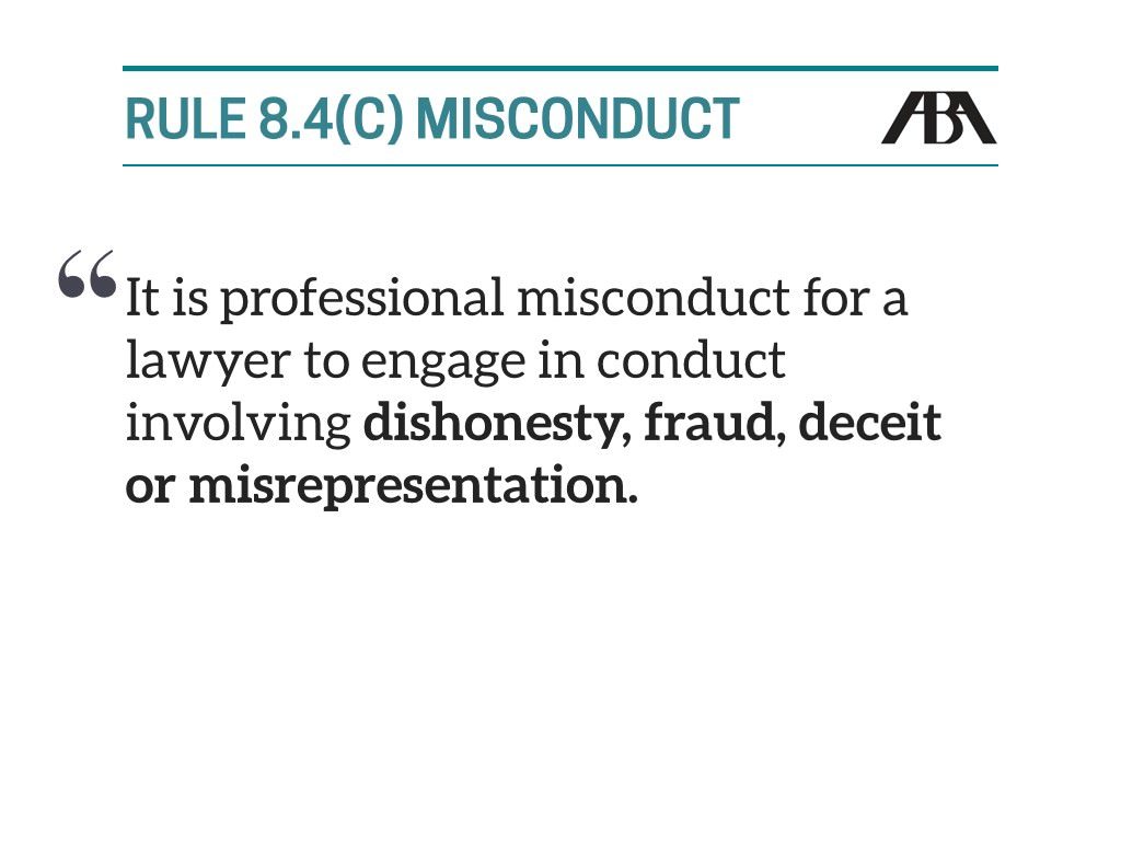 Rule 8.4 (c) Misconduct