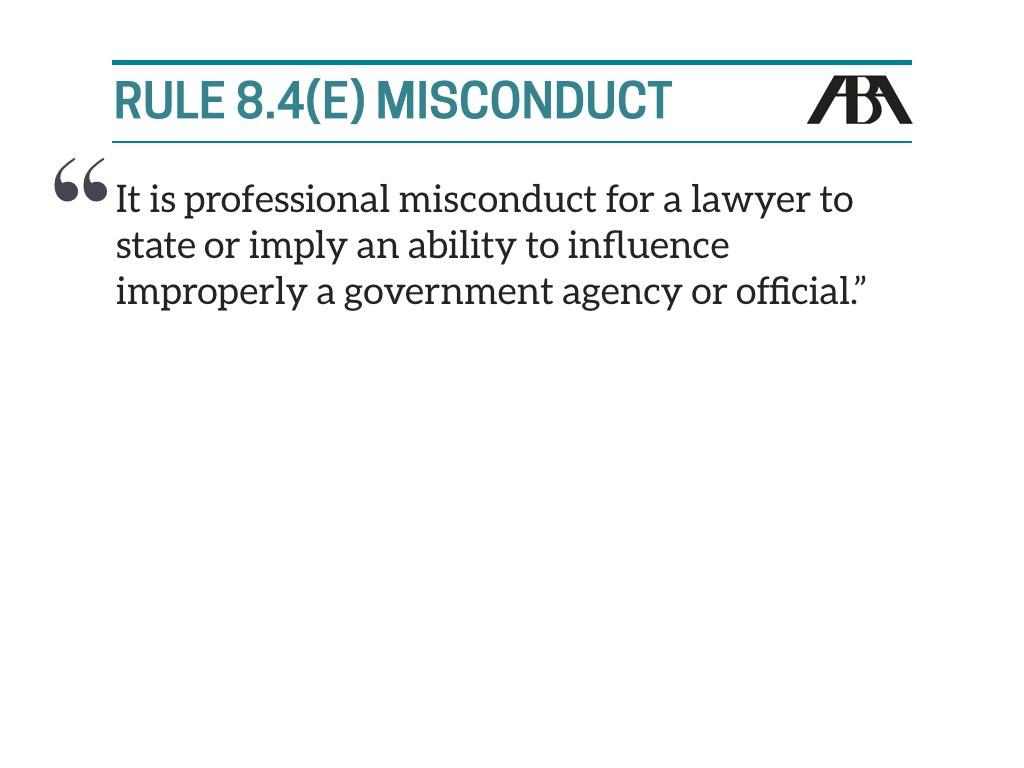 Rule 8.4(e) Misconduct